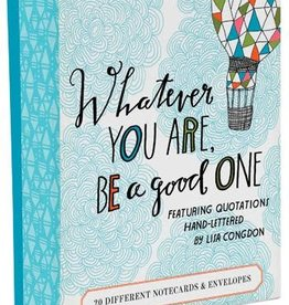 Whatever You Are, Be a Good One Notecards