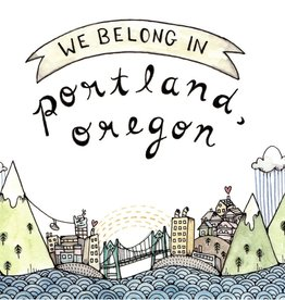 We Belong in Portland Oregon Greeting Card - Little Canoe