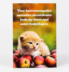 "Sean Tejaratchi ""Your Heteronormative Narrative"" Postcard - Social Justice Kittens & Puppies, by Sean Tejaratchi"