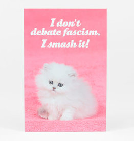 "Sean Tejaratchi ""I Don't Debate Fascism"" Postcard - Social Justice Kittens & Puppies, by Sean Tejaratchi"