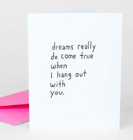 """Dreams Really Do Come True"" Greeting Card - Ashkahn"