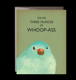 "Mincing Mockingbird ""You're Three Ounces of Whoop-Ass"" Greeting Card - The Mincing Mockingbird"
