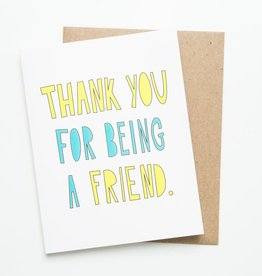 """Thank You For Being a Friend"" Greeting Card - Near Modern Disaster"