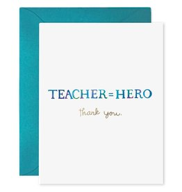 """Teacher = Hero. Thank You."" Greeting Card - E. Frances Paper"