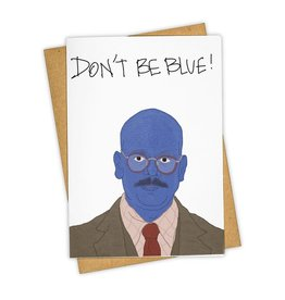 """Don't Be Blue!"" Greeting Card - Tay Ham"