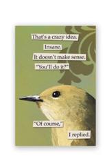 Mincing Mockingbird Crazy Idea Magnet by the Mincing Mockingbird