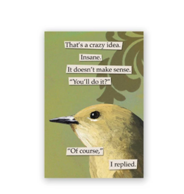 Mincing Mockingbird Crazy Idea Magnet by the Mincing Mockingbird