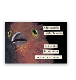 Mincing Mockingbird Financially Unstable Mess Magnet by the Mincing Mockingbird