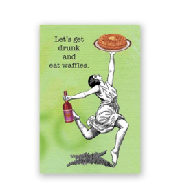 Mincing Mockingbird Get Drunk and Eat Waffles Magnet by the Mincing Mockingbird