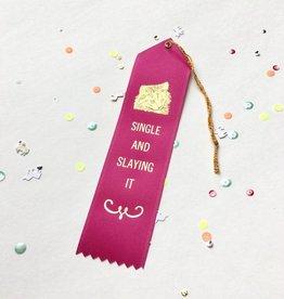 """""""Single and Slaying it"""" Award Ribbon"""