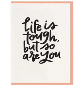 """Life Is Tough, But So Are You"" Sympathy Greeting Card - Dahlia Press"