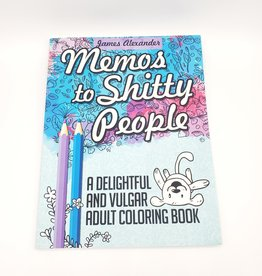 """Memos To Shitty People""; A Delightful and Vulgar Adult Coloring Book"