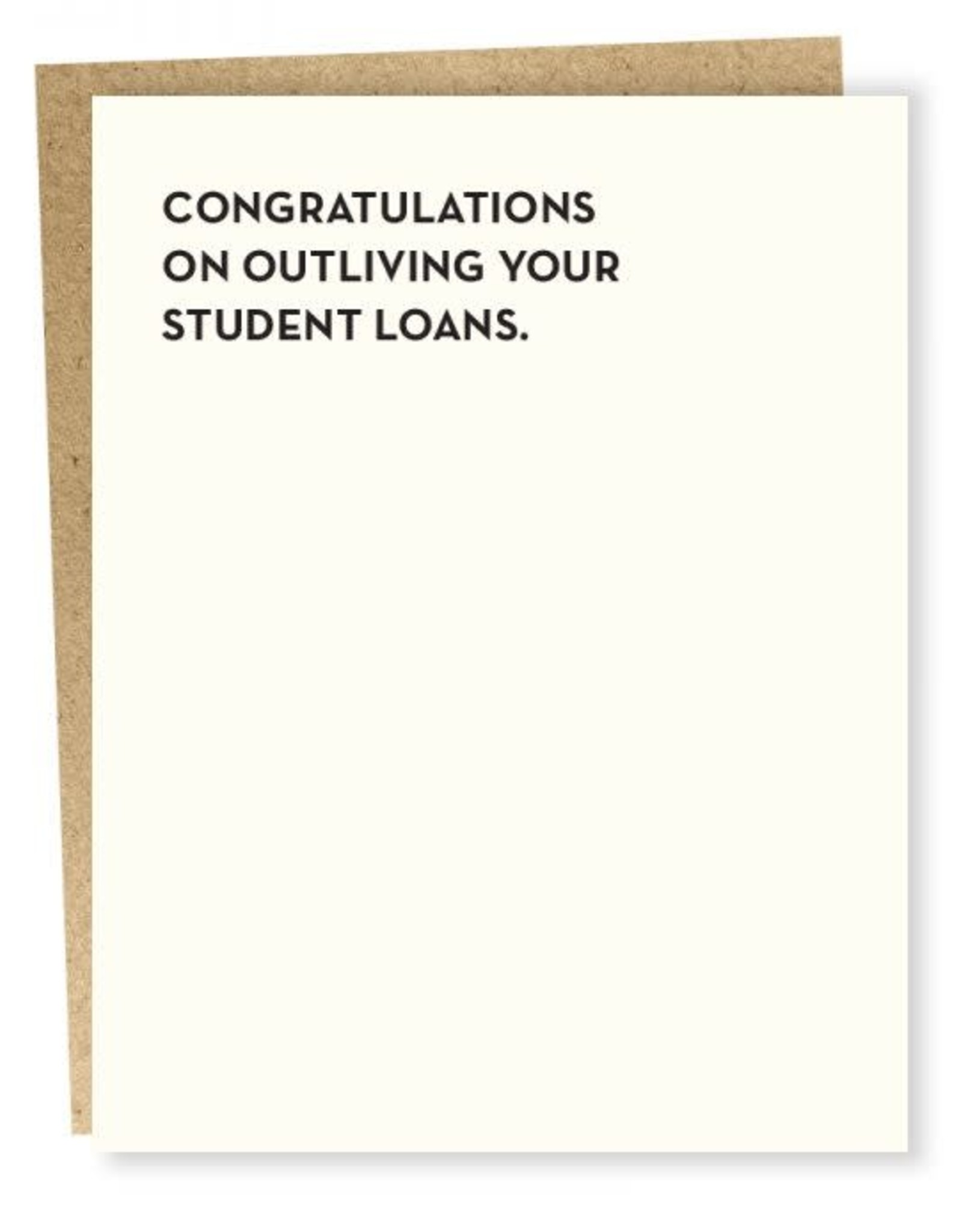 """""""Congratulations on Outliving Your Student Loans'' Birthday Greeting Card - Sapling Press"""