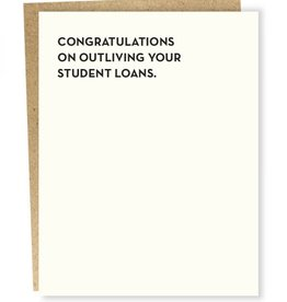 """Congratulations on Outliving Your Student Loans'' Birthday Greeting Card - Sapling Press"