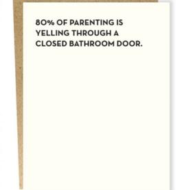 """80% of Parenting'' Greeting Card - Sapling Press"