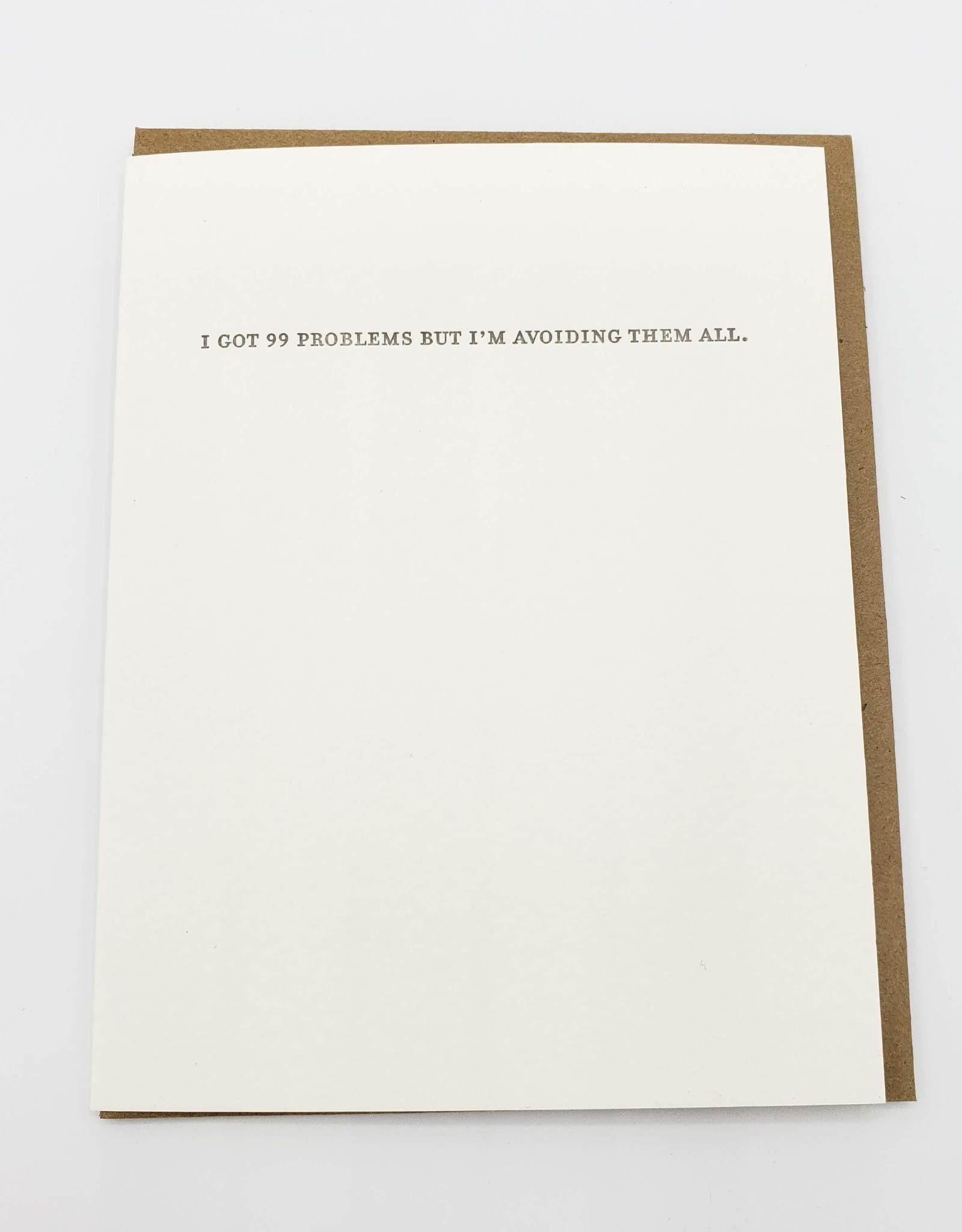 """I've Got 99 Problems'' Greeting Card - Sapling Press"