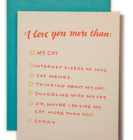 """I Love You More than My Cat"" Greeting Card - Ladyfingers"