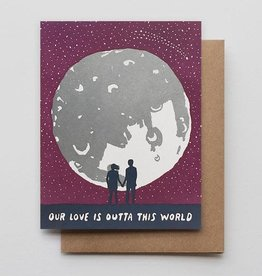 """""""Our Love Is Outta This World"""" Greeting Card - Hammerpress"""