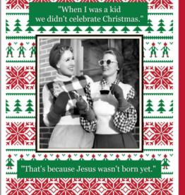 """Jesus Wasn't Born Yet"" Christmas Greeting Card - Umlaut"