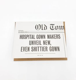Hospital Gown Greeting Card - Old Tom Foolery