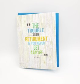 """""""Never Get A Day Off"""" Retirement Greeting Card - Calypso"""
