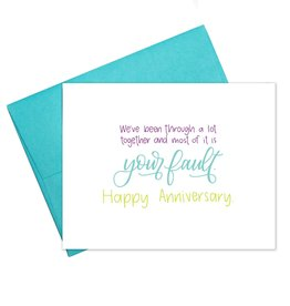 Your Fault Anniversary Greeting Card by Colette Paperie
