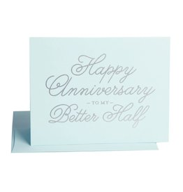"""""""Happy Anniversary to My Better Half"""" Greeting Card - The Social Type"""