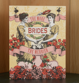 """""""The More Brides The Merrier"""" Wedding Greeting Card - Oddball Press"""