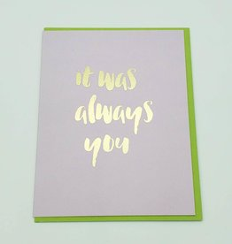 """""""It Was Always You"""" Anniversary Greeting Card - Calypso"""