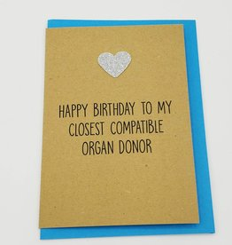 "Bettie Confetti ""Organ Donor"" Birthday Greeting Card by Bettie Confetti"