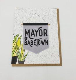 """Mayor of Babetown"" Love Greeting Card"