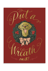 Put A Wreath On It Holiday Greeting Card by Ladyfingers
