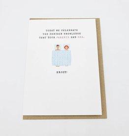 """Parents Had Sex"" Birthday Card by J & M Martinez"