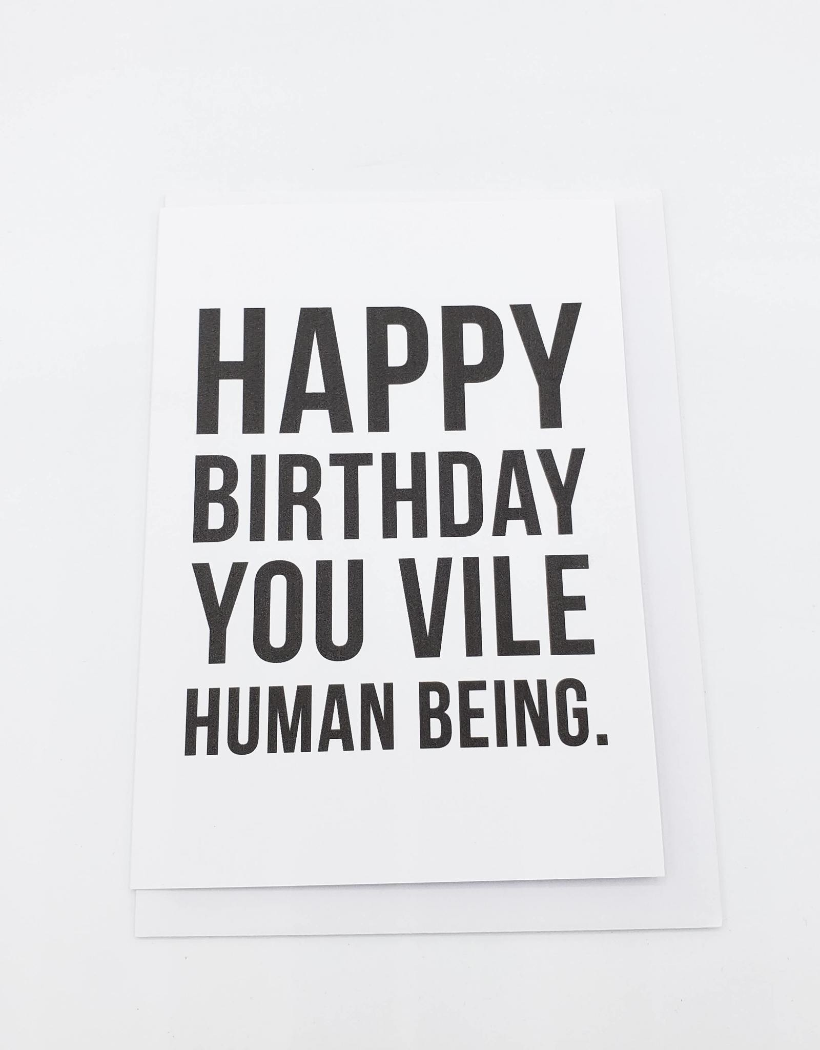 Vile Human Birthday Greeting Card by Offhand