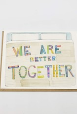 """""""We are Better Together"""" Greeting Card - Dear Hancock"""