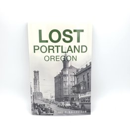 Lost Portland, Oregon By Val C. Ballestrem