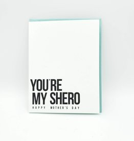 You're My Shero Mother's Day Greeting Card - Susie B Nasty