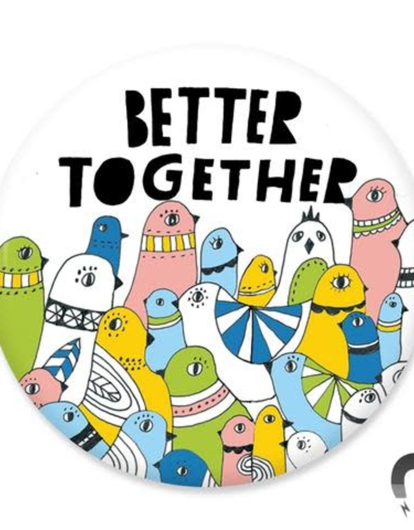 Badgebomb Better Together Big Magnet