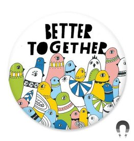 Badgebomb Better Together Big Magnet