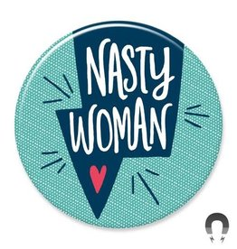 Badgebomb Nasty Woman Big Magnet