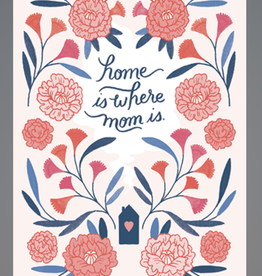 Mom Home - Happy Mother's Day Greeting Card - Erin McManness