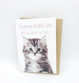 You Deserve the World Kitten Mother's Day Greeting Card