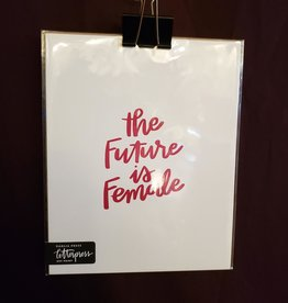 The Future is Female Print by Dahlia Press (8 X 10)