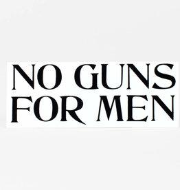 No Guns For Men Sticker - Nicole Lavelle