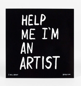 Help Me I'm An Artist Sticker - Will Bryant