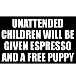 Redux Unattended Children Will Be Given Espresso and a Free Puppy Sticker
