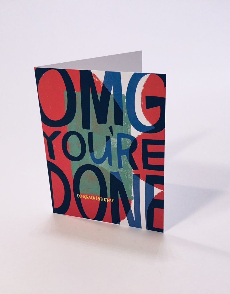 OMG YOU'RE DONE CONGRATS CARD