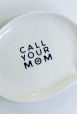 CALL YOUR MOM DISH