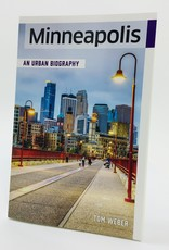 MINNEAPOLIS AN URBAN BIOGRAPHY