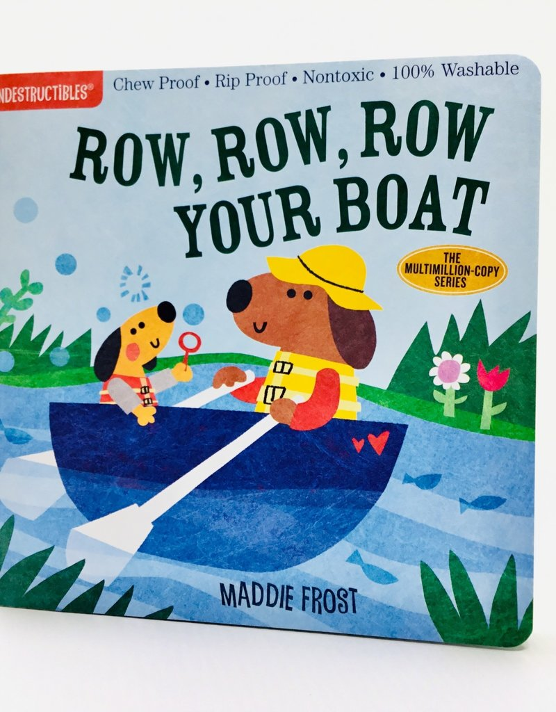 INDESTRUCTIBLES: ROW ROW ROW YOUR BOAT
